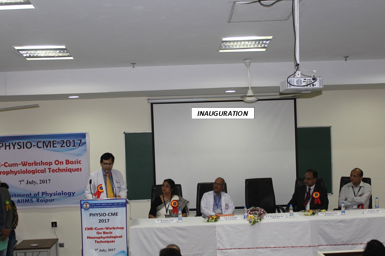 CME CUM WORKSHOP IN NEUROPHYSIOLOGICAL TECHNIQUES HOSTED BY DEPARTMENT OF PHYSIOLOGY, AIIMS, RAIPUR ON JULY 7, 2017